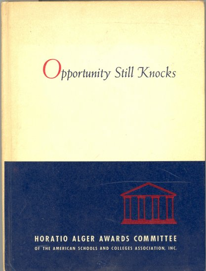 Opportunity Still Knocks by Horatio Alger Awards Committee ~ Book 1957