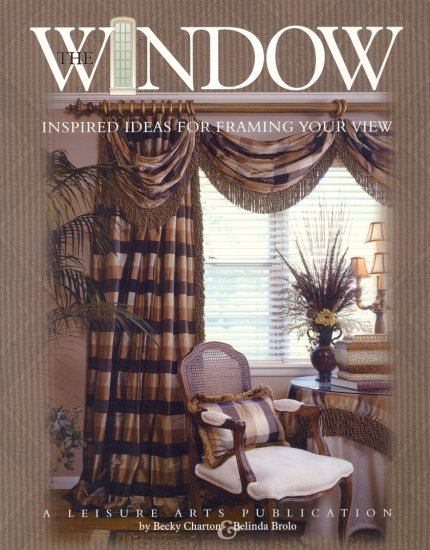 The Window (Inspired Ideas for Framing Your View) ~ Book 2003