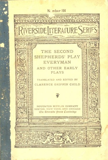 The Second Shepherds' Play Everyman by Clarence Griffin Child ~ Book 1910