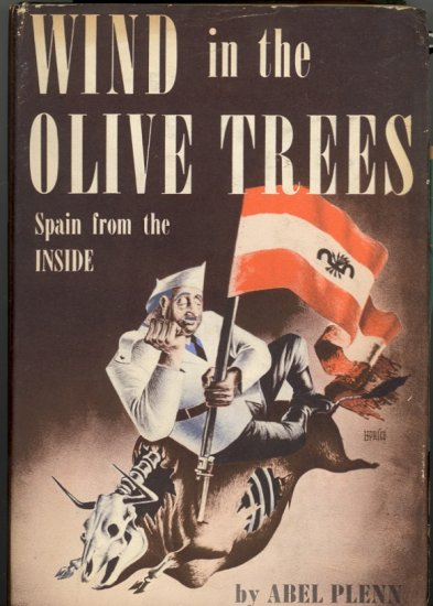 Wind in the Olive Trees (Spain from the Inside) by Abel Plenn ~ Book ~ 1946