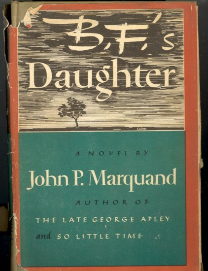 B. F.'s Daughter by John P. Marquand ~ Book ~ 1946