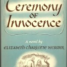 Ceremony of Innocence by Elizabeth Charlotte Webster ~ Book ~ 1949