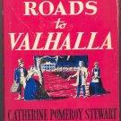 Three Roads to Valhalla by Catherine Pomeroy Stewart ~ Book ~ 1948
