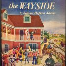 Banner by the Wayside by Samuel Hopkins Adams ~ Book ~ 1947