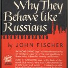 Why They Behave Like Russians by John Fischer ~ Book ~ 1947