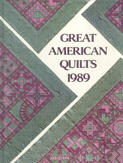 Great American Quilts 1989 by Sandra L. O'Brien ~ Book 1989