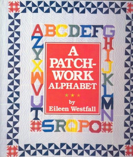 A Patch-Work Alphabet by Eileen Westfall ~ Book 1993
