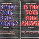Is That Your Final Answer?  Volume 1 & 2 - 2000 ~ 2 Books