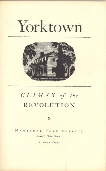 Yorktown Climax of the Revolution Book ~ 1941