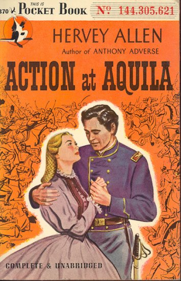Action at Aquila by Hervey Allen ~ Book 1946