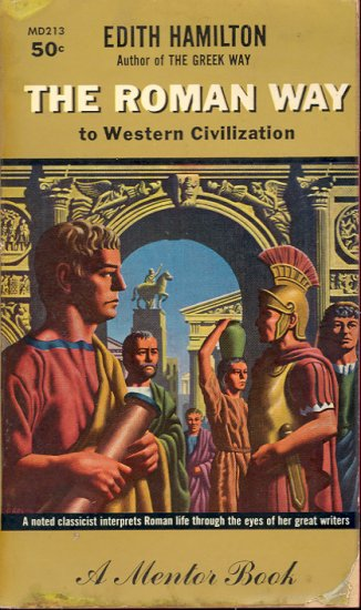 The Roman Way to Western Civilization by Edith Hamilton ~ Book 1937