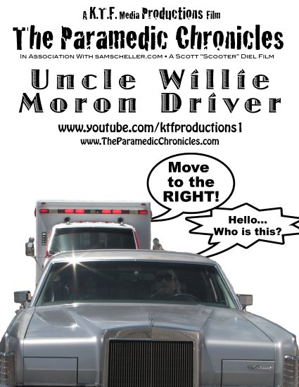 The Paramedic Chronicles: Uncle Willie Moron Driver.