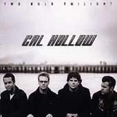 CAL HOLLOW - Two Bulb Twilight (CD 1999)