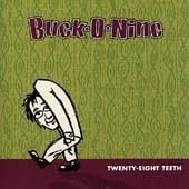 BUCK-O-NINE - Twenty-Eight Teeth (CD 1997)
