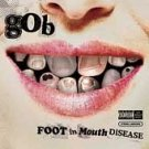 GOB - Foot in Mouth Disease (PA )(CD 2003)