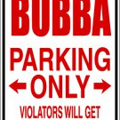 "(MISC 4) Bubba parking only  aluminum novelty parking sign 9""x12"""