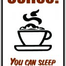 "(MISC 5) Coffee sleep when your dead  aluminum novelty parking sign 9""x12"""