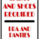 "(MISC 6) Shirt and shoes required undergarments optional   aluminum novelty parking sign 9""x12"""