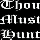 "(HNT1#83) 6"" white vinyl thou must hunt  deer hunter die cut decal sticker."