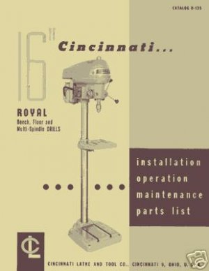Cincinnati Lathe & Tool Royal 16 In. Drill Press Manual