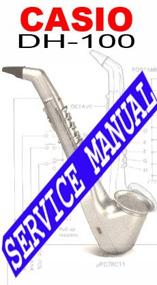 CASIO DH-100 MIDI SAX SERVICE MANUAL or Owner's Manual