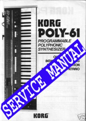 KORG POLY-61 Synth   Repair / SERVICE MANUAL ~Paper