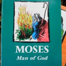 Moses: Man of God