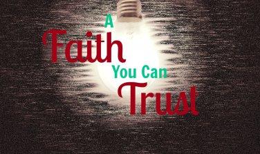 A Faith You Can Trust
