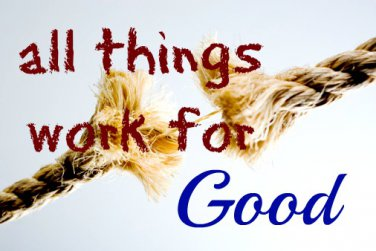 All Things Work for Good