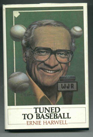 Ernie Harwell Tuned To Baseball Hardcover Book Autographed Detroit Tigers