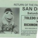 Vintage Toledo Mudhens Mud Hens V Richmond Braves San Diego Chicken Ticket Stub