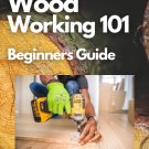 Woodworking 101 – Beginners Guide