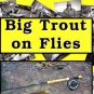 Big Trout on Flies - Master the Secrets - Hot Book !!