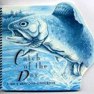Catch of the Day Fish & Seafood - Collectible Cookbook