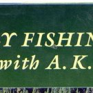 """Fly Fishing with A.K.""  with A.K. Best - SIGNED BOOK"