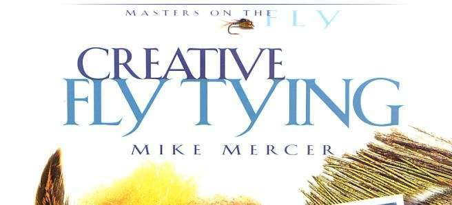 "Book - ""Creative Fly Tying"" by Mike Mercer"