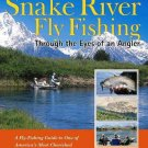 Snake River Fly Fishing: Through the Eyes of an Angler