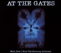 AT THE GATES - WITH FEAR I KISS THE BURNING DARKNESS (1993 DIGIPAK)