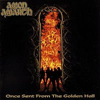AMON AMARTH - ONCE SENT FROM THE GOLDEN HALL (1998)