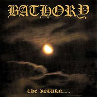 BATHORY - THE RETURN OF DARKNESS AND EVIL (1985)