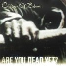 CHILDREN OF BODOM - ARE YOU DEAD YET? (2005)