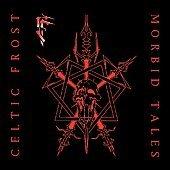 CELTIC FROST - MORBID TALES/THE EMPEROR'S RETURN (1984/1985)