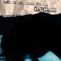 CARCASS - ...WAKE AND SMELL THE CARCASS DVD (1996)