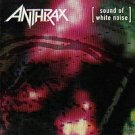 ANTHRAX - SOUND OF WHITE NOISE (1993)