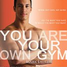 You Are Your Own Gym by Mark Lauren (2010, Paperback)