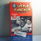 THE LITTLE RASCALS - DIGITALLY REMASTERED  - vol. 3 Collectors Edtion  vhs movie