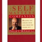 SELF MATTERS COMPANION by Dr. Phil McGraw ~ 1st Edition Hardcover Book with Jacket ~ NEW!