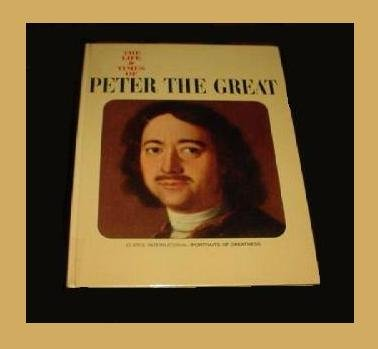 The Life & Times of PETER THE GREAT - Hardback Book - ILLUSTRATED BIOGRAPHY - CZAR OF RUSSIA