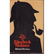 THE WORLD OF SHERLOCK HOLMES - by Author Michael Harrison - ILLUSTRATED - 1975 Hardback Book