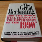 The Great Reckoning - Hardcover James D. Davidson (1991) - Very Good Condition